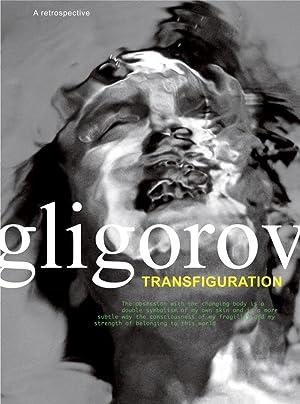 Transfiguration. A retrospective. Ediz. inglese.: Gligorov, Robert