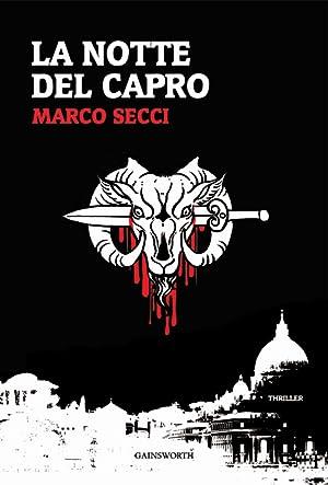 La Notte del Capro.: Secci, Marco