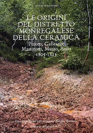 Le Origini del Distretto Monregalese della Ceramica. Perotti, Galleano, Martinotti, Musso, Besio. ...