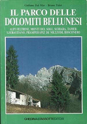 Il Parco delle Dolomiti Bellunesi. Alpi Feltrine,: Dal Mas, Giuliano