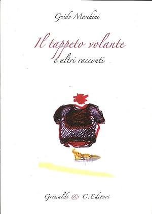 Il tappeto volante e altri racconti: Moschini, Guido
