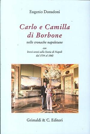 Carlo e Camilla di Borbone nelle Cronache Napoletane.: aa vv