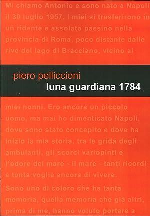 Luna guardiana 1784.: Pelliccioni, Piero