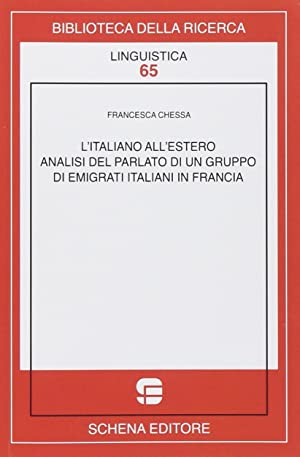 L'italiano all'estero. Analisi del parlato di un gruppo di emigranti italiani in Francia....