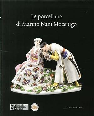 Le porcellane di Marino Nani Mocenigo.