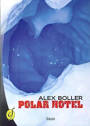 Polar Hotel.: Boller, Alex