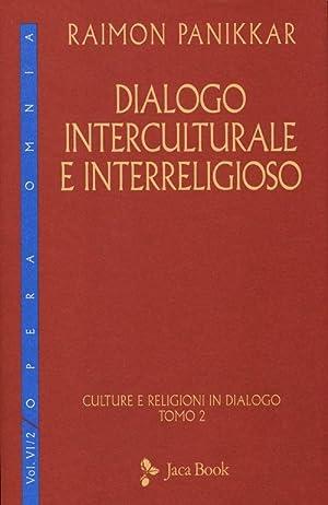 Culture e religioni in dialogo. Vol. 6/2: Dialogo interculturale e interreligioso.: Panikkar, ...