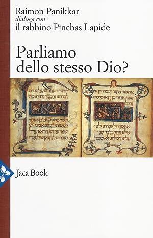 Parliamo dello stesso Dio?: Panikkar, Raimon Lapide,