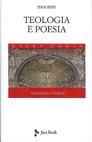 Teologia e Poesia. Ambrogio, Dante, Manzoni, Claudel.: Biffi, Inos
