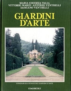 Giardini d'Arte. Itinerari Illustrati dei Giardini d'Arte.