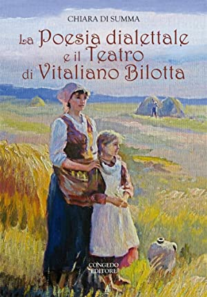 La Poesia Dialettale e il Teatro di Vitaliano Bilotta.: Di Summa, Chiara