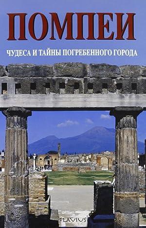 Pompei. Meraviglie e segreti della città sepolta. Ediz. Russa.: Amitrano, Polisto