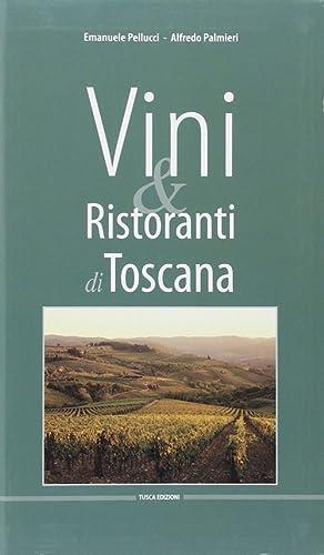 I Migliori Vini e Ristoranti di Toscana. [Ed. Italiano e Inglese].: Pellucci, Emanuele Palmieri, ...
