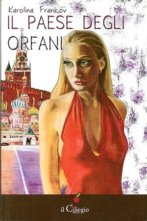 Il Paese degli Orfani.: Frankov, Karolina