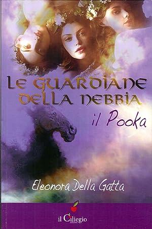 Le guardiane della nebbia. Il pooka.: Della Gatta, Eleonora