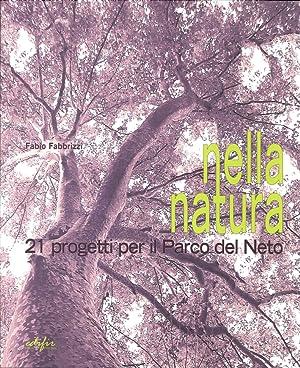 Nella natura. 21 progetti per il parco del Neto.: Fabbrizzi, Fabio