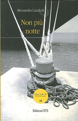 Non più notte.: Casaltoli, Alessandra