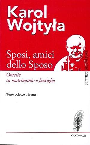 Sposi, Amici dello Sposo. Omelie Su Matrimonio Famiglia. [Testo Polacco a Fronte].: Giovanni Paolo ...