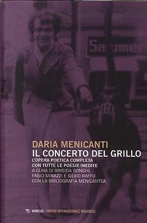 Il concerto del grillo. L'opera poetica completa con tutte le poesie inedite.: Menicanti, ...