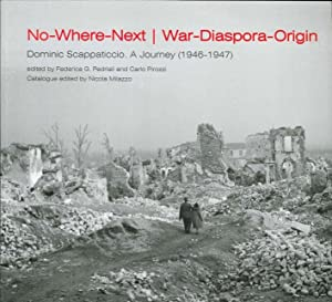 No-where-next. War-diaspora-origin. Dominic Scappaticcio. A journey (1946-1947).
