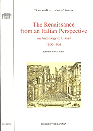 The Renaissance from an italian perspective. An anthology of essays (1860-1968).