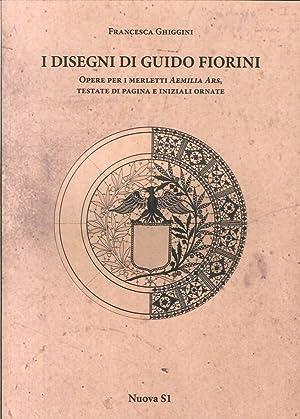 I Disegni di Guido Fiorini. Opere per Merletti di Aemilia Ars, Testate di Pagina e Iniziali Ornate....