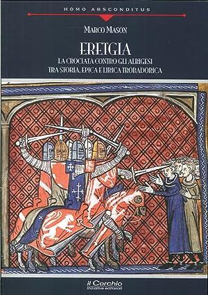 """""""Eretgia"""". La Crociata Contro gli Albigesi tra Storia, Epica e Lirica Trobadorica.: Mason..."""