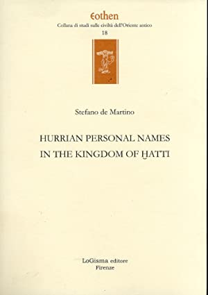 Hurrian personals names in the kingdom of Hatti.: De Martino, Stefano