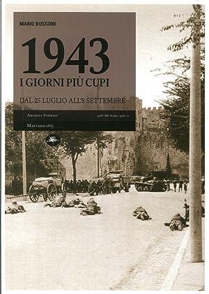 1943, i Giorni più Cupi. Dal 25 Luglio all'8 Settembre.: Bussoni, Mario