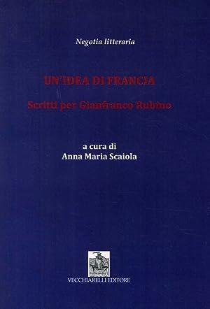 Un'idea di francia. Scritti per Gianfranco Rubino.