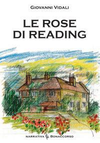 Le rose di Reading.: Vidali, Giovanni