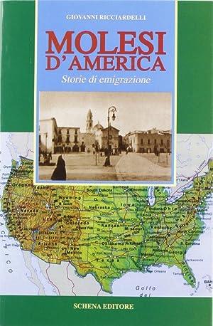 Molesi d'America. Storia di emigrazione.: Ricciardelli, Giovanni