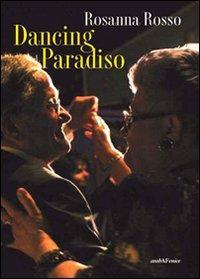 Dancing paradiso.: Rosso, Rosanna