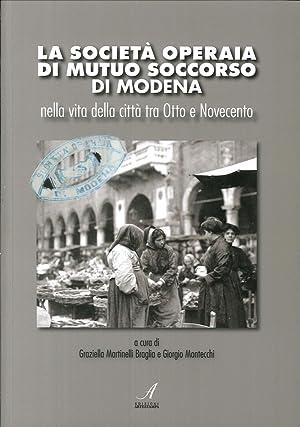 La Società Operaia di Mutuo Soccorso di Modena nella vita della città tra Otto e ...