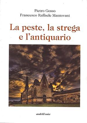 La peste, la strega e l'antiquario.: Gosso, Pietro