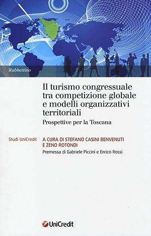 Il turismo congressuale tra competizione globale e modelli organizzativi territoriali. Prospettive ...