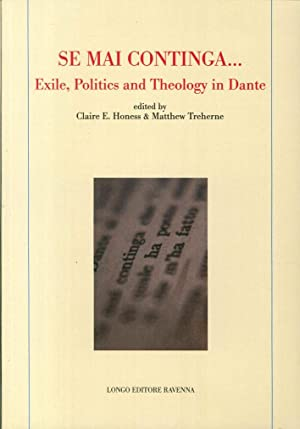 """Se Mai Continga."" Exile, Politcs and Theology in Dante."