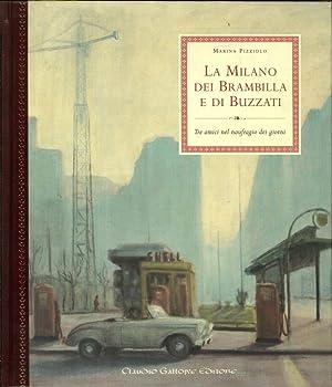 La Milano dei Brambilla e di Buzzati. Tre Amici nel Naufragio dei Giorni.: Pizziolo, Marina