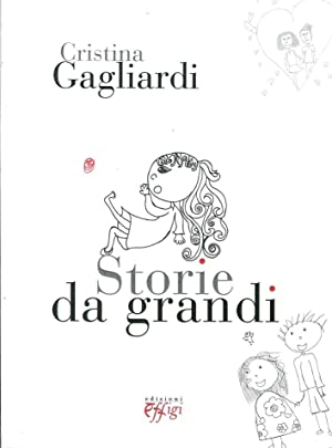 Storie da grandi.: Gagliardi, Cristina