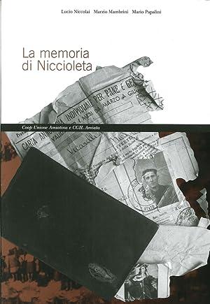 La Memoria di Niccioleta.: Niccolai, Lucio Mambrini, Marzio Papalini, Mario