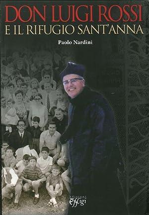 Don Luigi Rossi e il rifugio Sant'Anna.: Nardini, Paolo