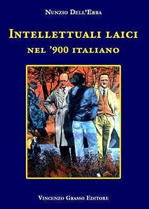 Intellettuali Laici nel '900 Italiano.: Dell'Erba Nunzio