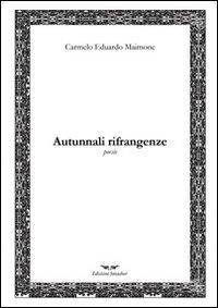 Autunnali rifrangenze.: Maimone, Carmelo E