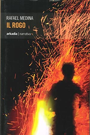 Il rogo.: Medina, Rafael