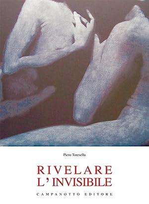 Rivelare l'Invisibile.: Toresella, Pietro