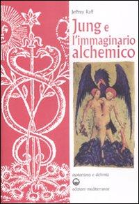 Jung e l'immaginario alchemico.: Raff, Jeffrey