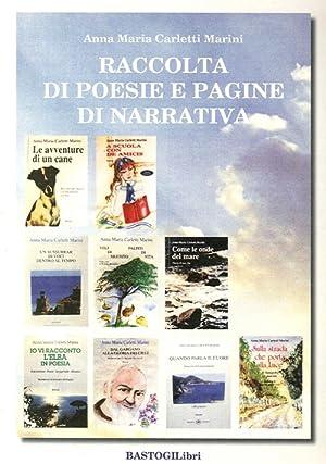 Raccolta di poesie e pagine di narrativa.: Carletti Marini, Anna M