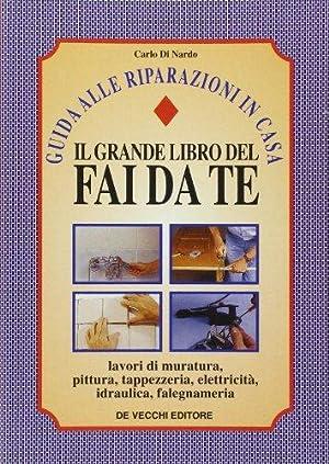 Il grande libro del fai da te.: Di Nardo, Carlo