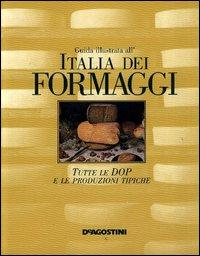 Guida illustrata all'Italia dei formaggi. Tutte le DOP e le produzioni tipiche.: Guatteri, ...