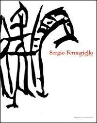 Sergio Fermariello. Senza ridere e senza piangere. Opere 1988-2005.